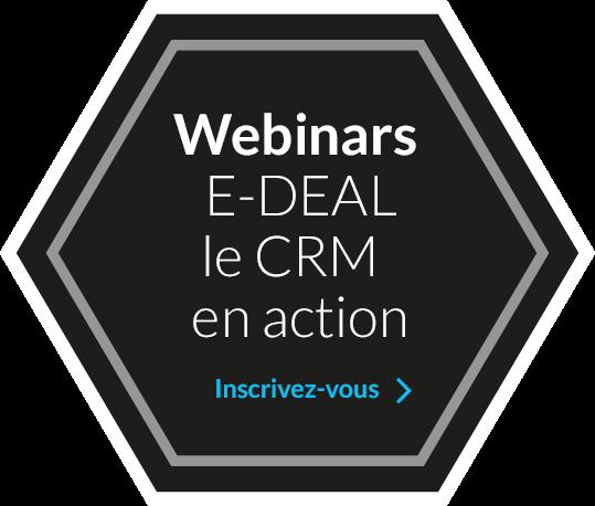 Les webinars E-DEAL, le CRM en action