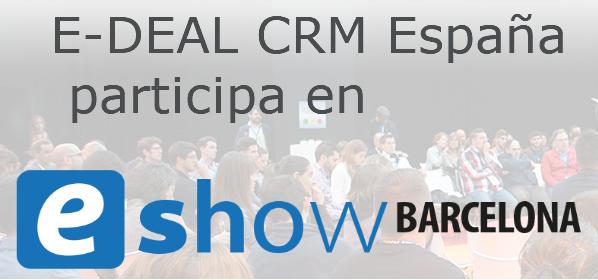E-DEAL CRM ESPAÑA en eShow Barcelona 18